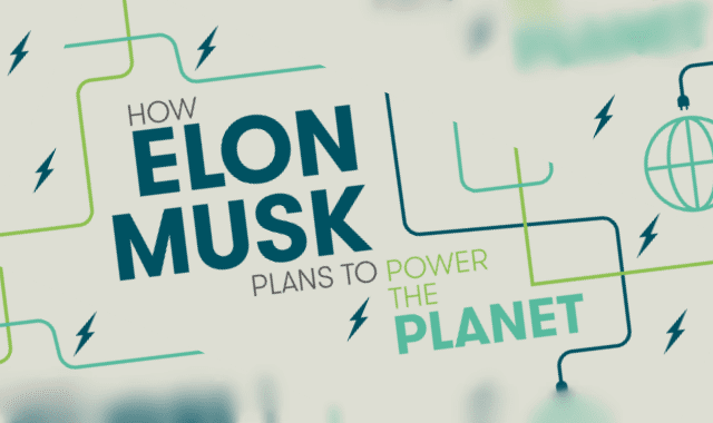 How Elon Musk Plans To Power The Planet