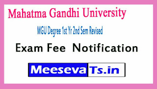 Mahatma Gandhi University MGU Degree 1st Yr 2nd Sem Revised Exam Fee  Notification  2017