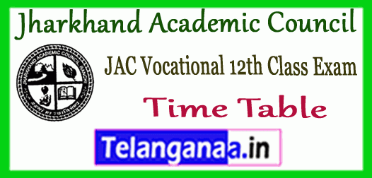 JAC Jharkhand Academic Council Vocational Exam Time Table