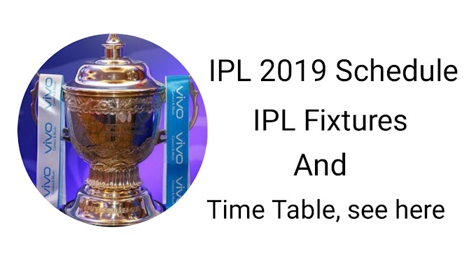 IPL 2019 Schedule | IPL Fixtures and Time Table see here
