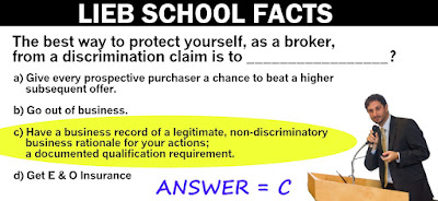 Lieb School Facts: The Best Way To Protect Yourself, As A Broker, From a Discrimination Claim is to?