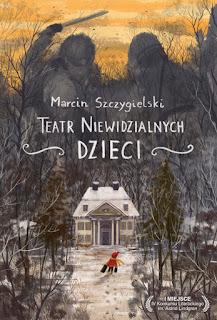 Marcin Szczygielski. Teatr Niewidzialnych Dzieci.