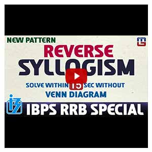 Reverse Syllogism | Solve within 15 sec | Reasoning | IBPS RRB Special 2017
