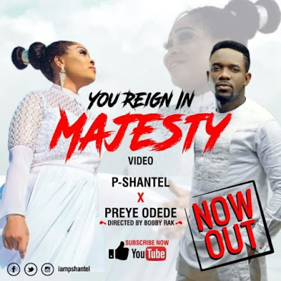 Music + Video: P-Shantel Ft. Preye Odede – You Reign In Majesty