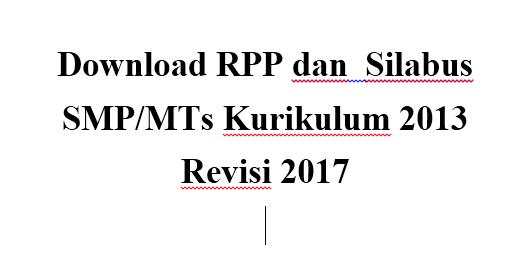 Download Rpp Dan Silabus Smp Mts Kurikulum 2013 Revisi 2017 Guru Keguruan