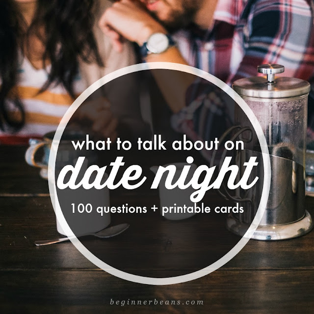 What to talk about on date night: 100 questions + printable conversation cards