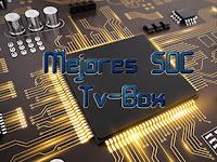 Mejores SOCs Tv-Box