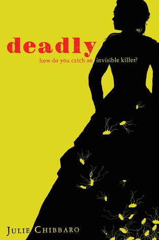 Guest Post: Julie Chibbaro, Deadly