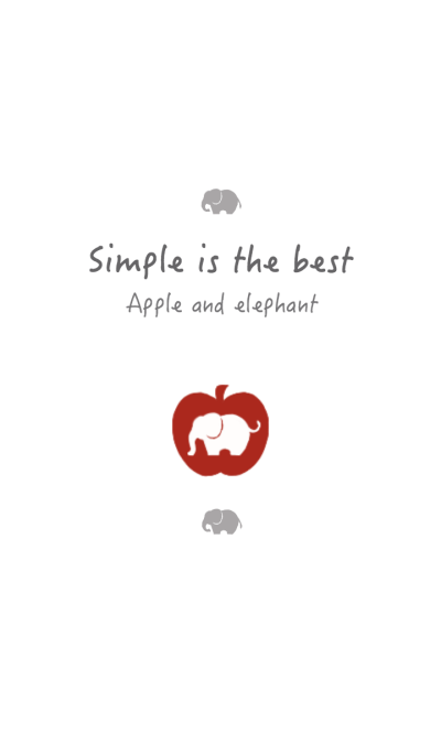 Simple is the best. Apple and Elephant.
