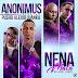 Anonimus Ft. Pusho, Alexio La Bruja Y Juanka El Problematik - Nena Mala (Official Remix)