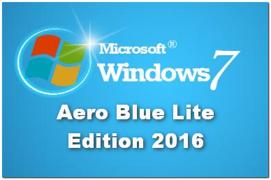 Windows 7 Aero Blue Lite Edition 2016 (x86) Full Terbaru