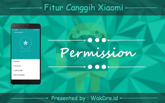 fitur Permission - 7 Fitur canggih tersembunyi pada ponsel Xiaomi yang wajib dicoba