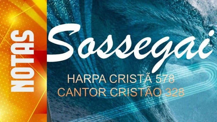 Sossegai - Harpa 678 / Cantor 328 - Notas melódicas