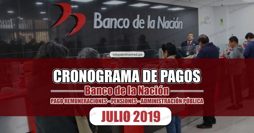 CRONOGRAMA DE PAGOS Banco de la Nación (AGUINALDO JULIO 2019) Pago de Remuneraciones - Pensiones - Administración Pública - www.bn.com.pe