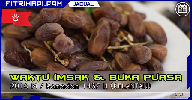 Jadual Waktu Buka Puasa Dan Imsak 2016 Kelantan
