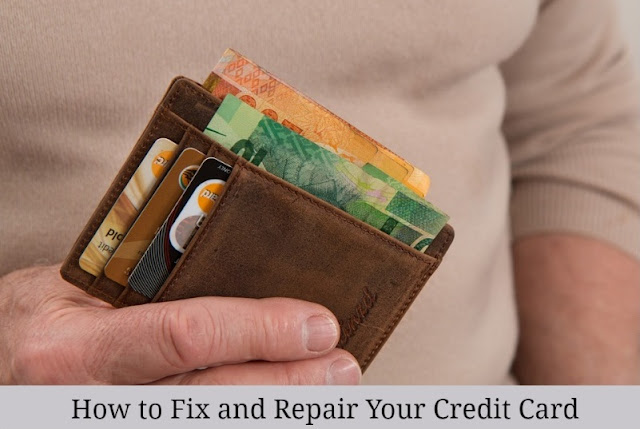 How to Fix and Repair Your Credit Card