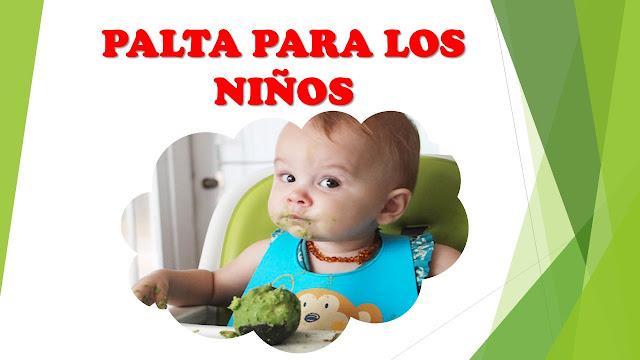 PALTA PARA LOS NIÑOS