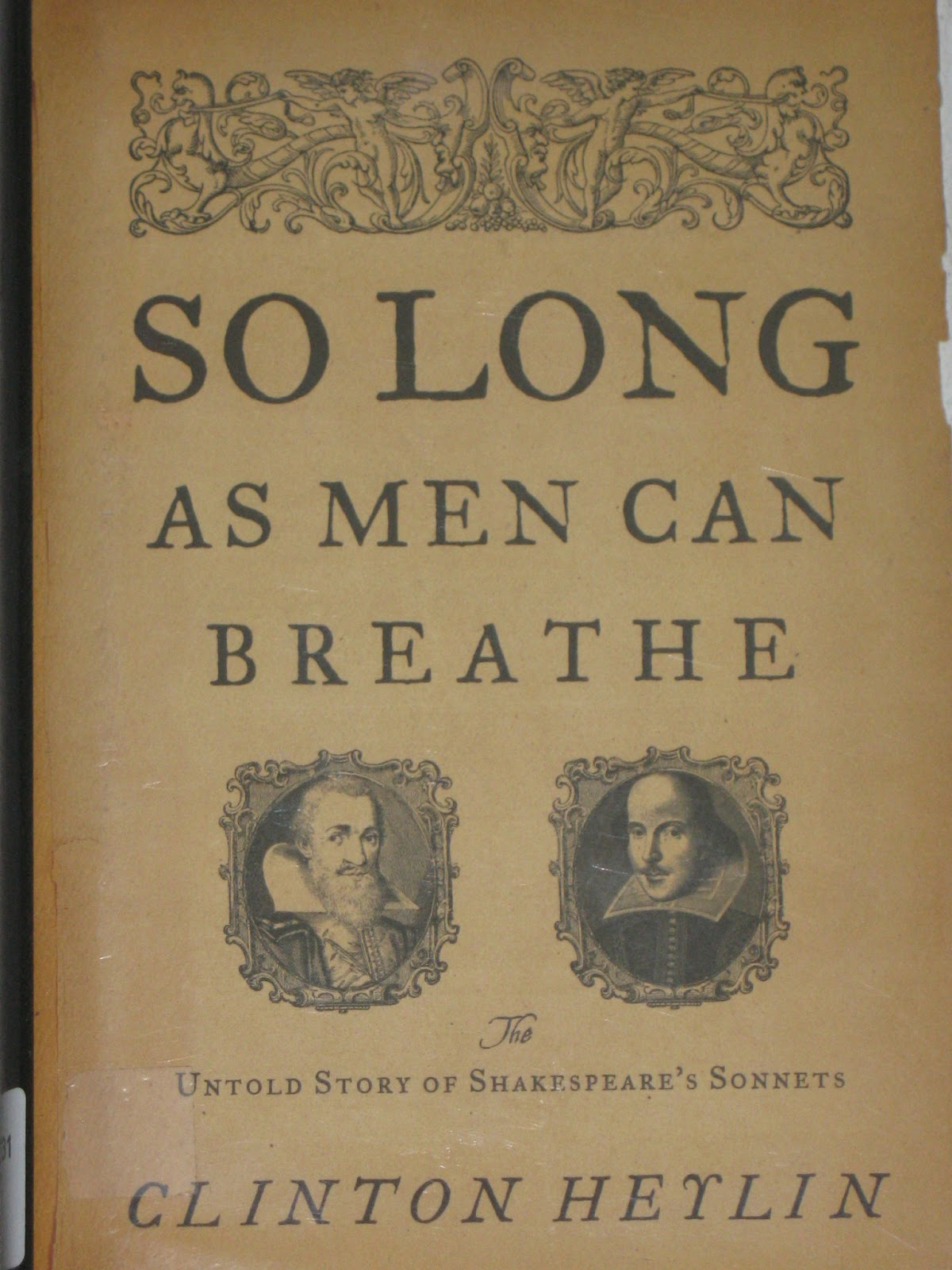 mostly shakespeare but also some occasional nonsense so long as men can breathe the untold story of shakespeare s sonnets by clinton heylin in this book heylin argues that shakespeare did not authorize the