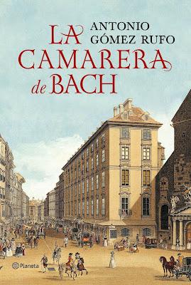 """La camarera de Bach"" de Antonio Gómez Rufo"