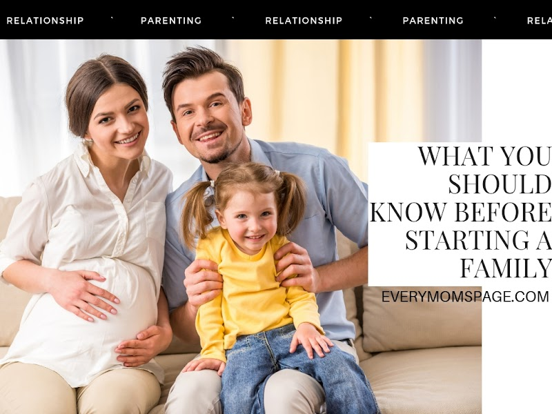 What You Should Know Before Starting A Family