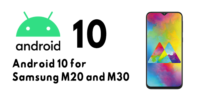 Android 10 for Samsung M20 and M30