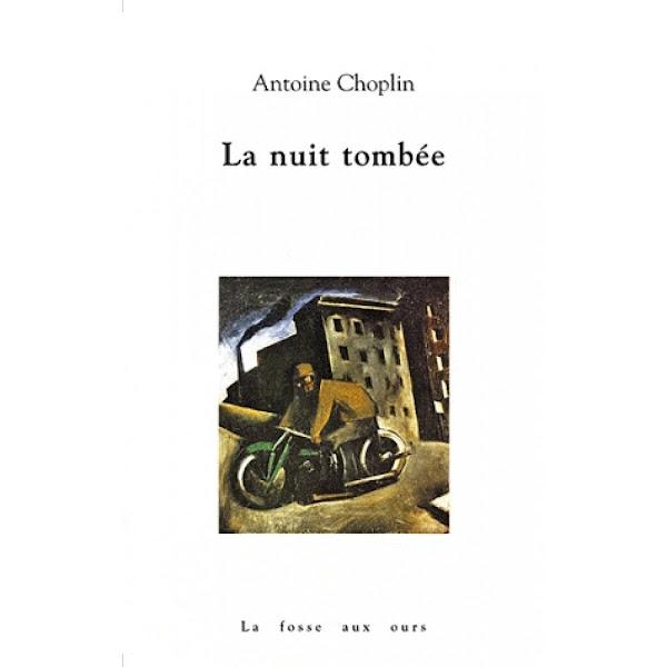 La nuit tombée d'Antoine Choplin