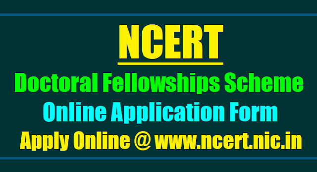 ncert doctoral fellowships 2017,apply online,ncert doctoral fellowships scheme online application form, http://ncert.org.in/doctoral_fellowship/