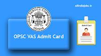 OPSC VAS Admit Card
