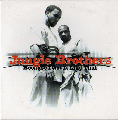 Jungle Brothers – Because I Got It Like That (1998) (CDM) (FLAC + 320 kbps)