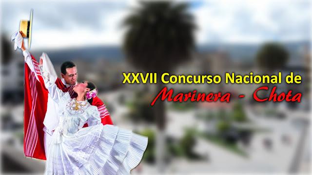 XXVII Concurso Nacional de Marinera a realizarse en la ciudad de Chota - fiesta Chota 2016