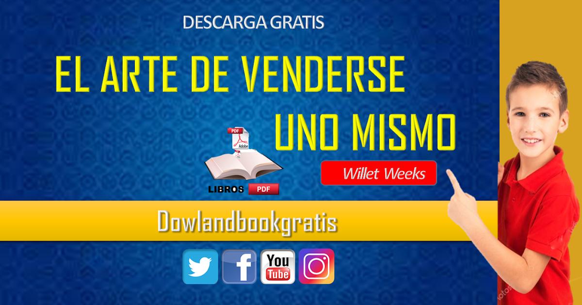 DESCARGAR GRATIS EL ARTE DE VENDERSE UNO MISMO DE WILLET