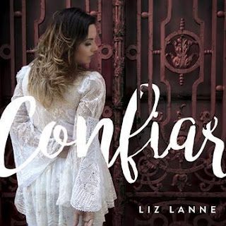 Letras do CD Confiar de Liz Lanne - Laçamento gospel 2017