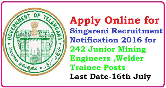 Apply Online for Singareni Recruitment Notification for 242 Junior Mining Engineers Welder Trainee|SCCL Mines Singareni Recruitment Notification-2016 | Recruitment Notification from Singareni Collieries Company Limited, Telangana State/2016/07/recruitment-notification-2016-from-singareni-collieries-company-limited-SCCL.html