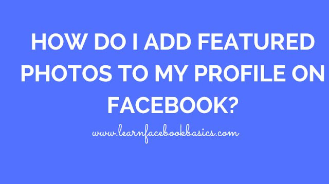 how to add featured photos on facebook