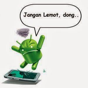 Cara cepat mengatasi android yang lemot , hanya 5 menit !