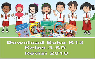 Download Buku K13 Kelas 3 SD Revisi 2018 terbaru