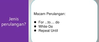Struktur Perulangan For Do, While Do, Repeat Until