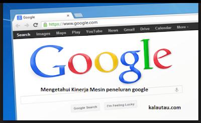 kalautau.com - Mengetahui kinerja penelusuran google