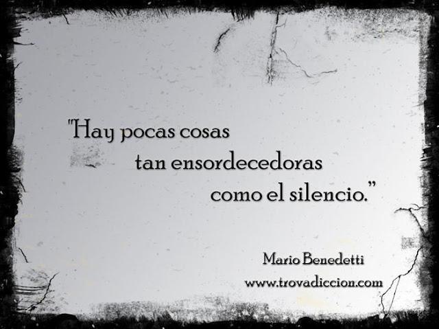Hay pocas cosas tan ensordecedoras como el silencio.
