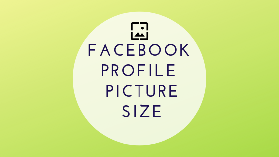 Facebook Profile Picture Size In Pixels<br/>