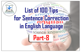 List of 100 Tips for Sentence Correction in English Language | Part-8