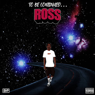 "STREAM: Ross - ""To Be Continued"" (Complete EP)"