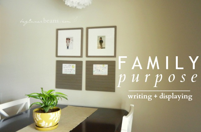writing + displaying a family purpose statement