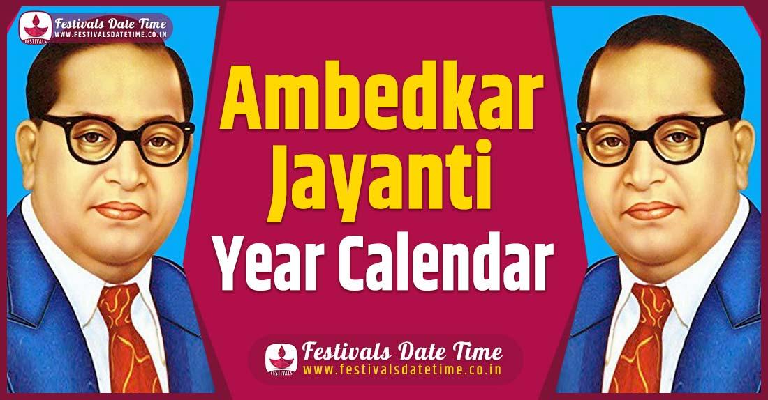 Ambedkar Jayanti Year Calendar, Ambedkar Jayanti Festival Schedule