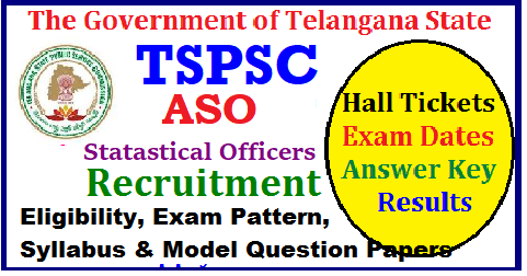 TSPSC ASO Statastical Officers Recruitment Eligibility Online Application Exam Pattern - Get Detials TSPSC ASO Statastical Officers Posts Recruitment Notification Apply Online ,Eligibility , Exam Dates, Syllabus , Question Papers , Exam Pattern PDF Download |Telangana TSPSC ASO Statastical Officers Posts Recruitment Notification | TSPSC ASO Statastical Officers Posts Vacancies in Telangana State | Eligibility for TSPSC ASO Statastical Officers Posts Posts in Revenue Dept of Telangana State | Exam Pattern for TSPSC ASO Statastical Officers Posts Posts | Syllabus for TSPSC ASO Statastical Officers Posts Download | Model Papaers forTSPSC ASO Statastical Officers Posts Recruitment Exam | Telangana State Govt and Public Service Commission have decided to recruit TSPSC ASO Statastical Officers Posts in Telangana ts-tspsc-ASO-Statastical- Officers-recruitment-notification-2018-apply-online-application-form-halltickets-exam-dates-answer-key-results-eligibility-exam-pattern-syllabus-model-papers-download