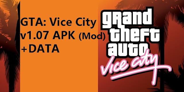 Grand Theft Auto: Vice City v1.07 APK (Mod)+DATA