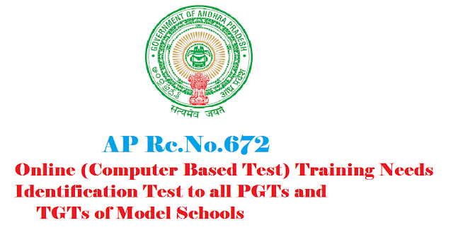 AP Model Schools|Rc.No.672 ,Dt.10.8.2016 - Online (Computer Based Test) Training Needs Identification Test to all PGTs and TGTs|SCERT, A.P., Hyderabad|RMSA Trainings|Conduct of Online(Computer Based Test) Training Needs Identification Test (TNIT) to all PGTs and TGTs of all managements|Issue suitable instructions to all PGTs and TGTs to appear the TNIT Request|PROCEEDINGSOF THE COMMISSIONER OF SCHOOL EDUCATION ANDHRA PRADESH,HYDERABAD|Computer Based Test (CBT) Training Needs Identification Test to Post Graduate and Training Graduate Teachers/2016/08/ap-model-schools-rc-672-Online-Computer-Based-Test-Training-Needs-Identification-Test-to-all-PGTs-and-TGTs.html
