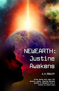 Newearth: Justine Awakens, a humorous science fiction adventure by A. K. Frailey