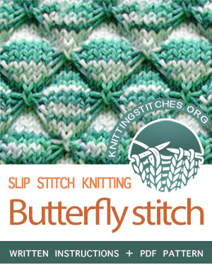 SLIP STITCH KNITTING. #howtoknit the Butterfly stitch. FREE written instructions, PDF knitting pattern.  #knittingstitches #slipstitchknitting