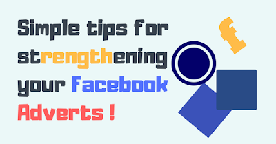Simple tips for strengthening your Facebook Adverts